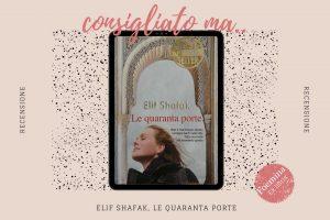 Elif Shafak Le quaranta porte Foemina Ex libris