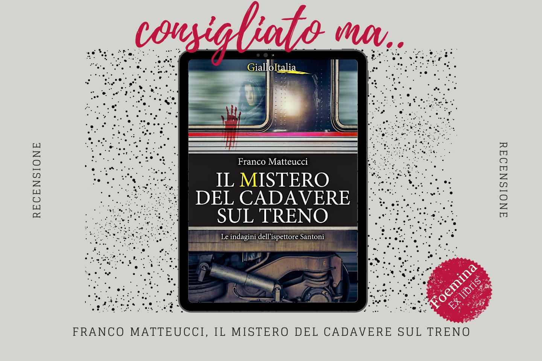 Franco Matteucci Il mistero del cadavere sul treno Foemina EX LIBRIS.jpg