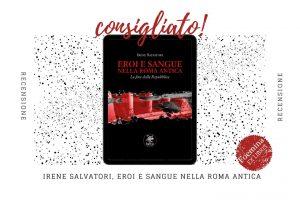 Irene Salvatori Eroi e sangue nella Roma antica Foemina EX LIBRIS