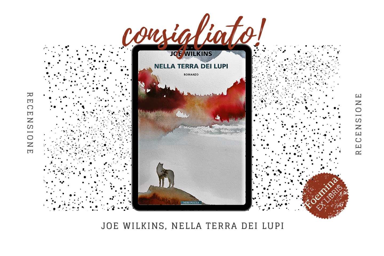 Joe Wilkins nella terra dei lupi Foemina EX LIBRIS.jpg